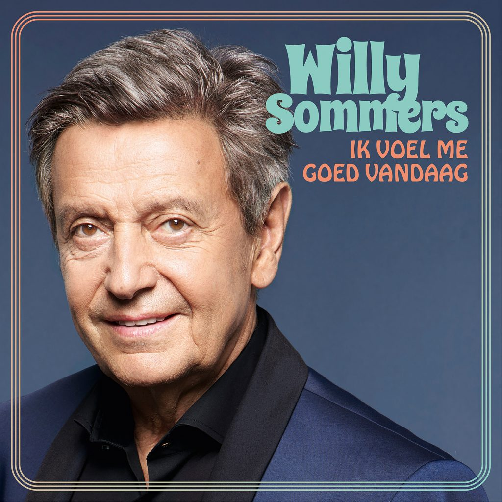 cover - Willy Sommers - Ik Voel Me Goed Vandaag