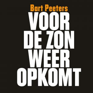 cover - Bart Peeters - Voor de zon weer opkomt