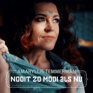cover - Amaryllis Temmerman - Nooit Zo Mooi Als Nu