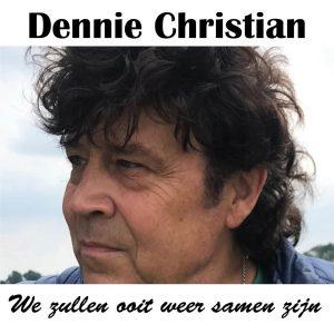 cover - Dennie Christian - We Zullen Ooit Weer Samen Zijn
